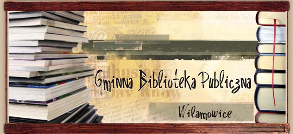 Strona główna Gminna Biblioteka Publiczna w Wilamowicach
